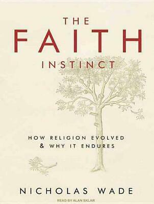 The Faith Instinct: How Religion Evolved & Why It Endures by Nicholas Wade (Engl