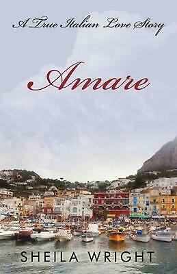 Amare: A True Italian Love Story by Sheila Wright (English) Paperback Book Free