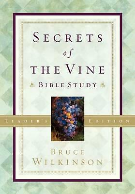 Secrets of the Vine Bible Study: For Personal or Group