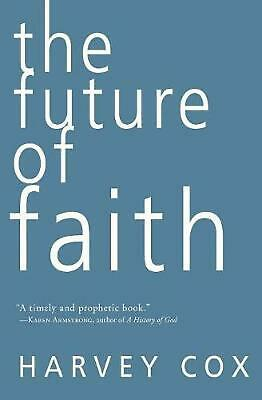 The Future of Faith by Harvey Cox Paperback Book (English)