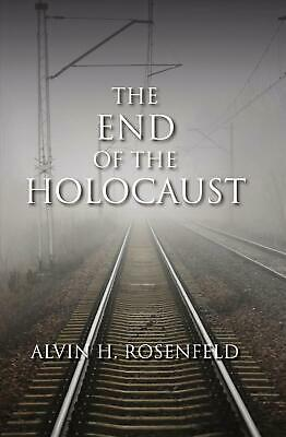 The End of the Holocaust by Alvin H. Rosenfeld (English) Hardcover Book Free Shi