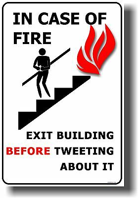 NEW Funny POSTER - In Case of Fire - Exit Building BEFORE Tweeting About It