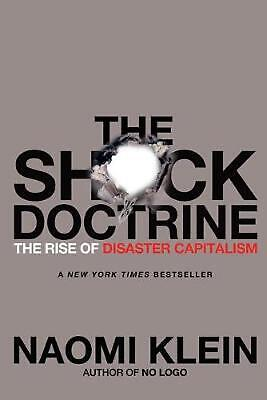 The Shock Doctrine: The Rise of Disaster Capitalism by Naomi Klein (English) Pap