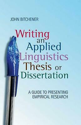 Writing an Applied Linguistics Thesis or Dissertation: A Guide to Presenting Emp