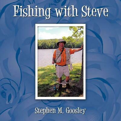Fishing with Steve by Stephen M. Goosley (English) Paperback Book Free Shipping!