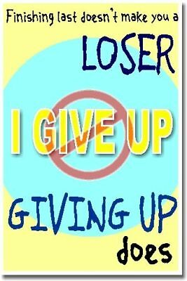 NEW Classroom Motivational POSTER - Finishing Last Doesn't Make You a Loser...