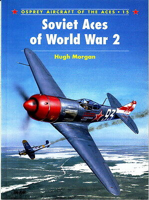 SOVIET ACES of WORLD WAR 2 - OSPREY AIRCRAFT of the ACES BOOK No. 15