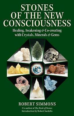 Stones of the New Consciousness: Healing, Awakening and Co-Creating with Crystal