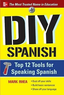 DIY Spanish: Top 12 Tools for Speaking Spanish by Mark Rhea (English) Paperback