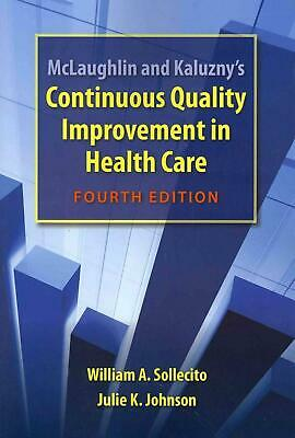 McLaughlin and Kaluzny's Continuous Quality Improvement in Health Care by Willia
