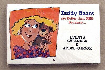 Teddy Bears Are Better Than Men Because Calendar and Address Book USE ANY YEAR