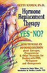 Hormone Replacement Therapy Yes or No? by Betty Kamen (1997)