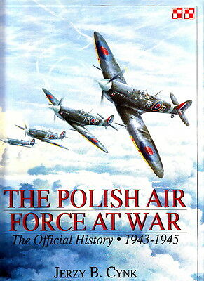 The POLISH AIR FORCE at WAR, OFFICIAL HISTORY 1943 -1945 Vol.2 WW2 AVIATION BOOK