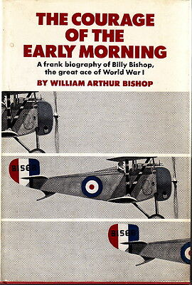 The COURAGE of the EARLY MORNING - WW1 AVIATION BILLY BISHOP BIOGRAPHY BOOK