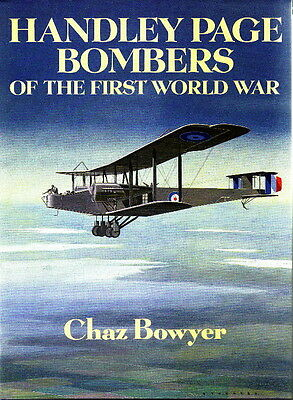 HANDLEY PAGE BOMBERS of the FIRST WORLD WAR - WW1 BRITISH AIRCRAFT HISTORY BOOK