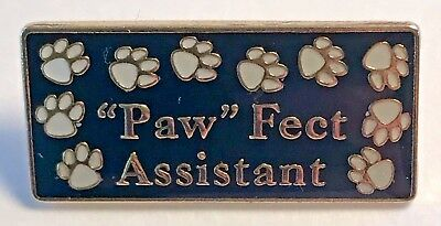 """Paw Fect Assistant"" Black/White Paw Lapel Pins/Wholesale Lot of 25/All New Line"