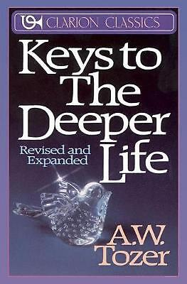 Keys to the Deeper Life by A.W. Tozer Paperback Book (English)