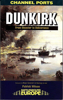Channel Ports Dunkirk, From Disaster To Deliverance - Ww2 Battlefield Guide Book