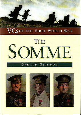 VICTORIA CROSSES of the FIRST WORLD WAR, The SOMME - WW1 VC AWARD REFERENCE BOOK