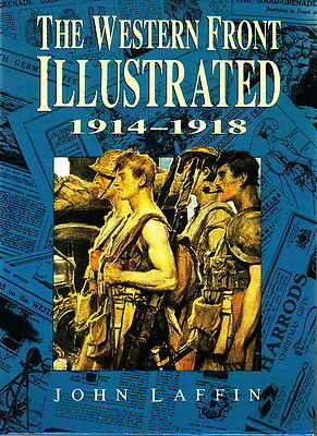 THE WESTERN FRONT ILLUSTRATED 1914-1918 by LAFFIN - WW1 MILITARY HISTORY BOOK