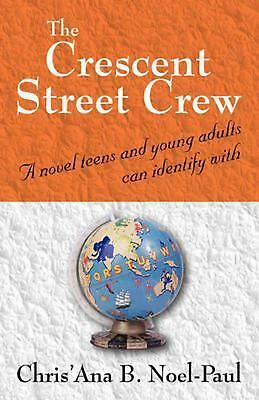 The Crescent Street Crew: A Novel Teens and Young Adult