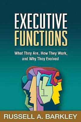 Executive Functions: What They Are, How They Work, and Why They Evolved by Russe