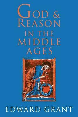 God and Reason in the Middle Ages by Edward Grant (English) Paperback Book Free
