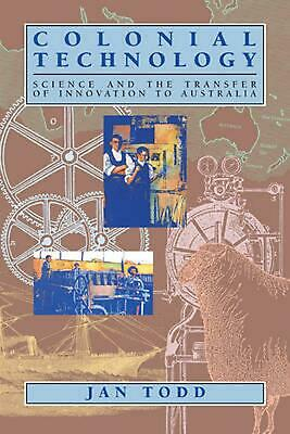 NEW Colonial Technology: Science and the Transfer of Innovation to Australia by