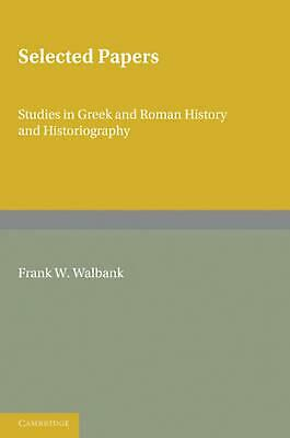 Selected Papers: Studies in Greek and Roman History and Historiography by Frank