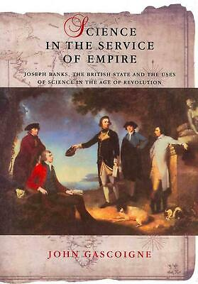 NEW Science in the Service of Empire by John Gascoigne Paperback Book (English)