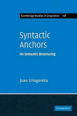 Syntactic Anchors: On Semantic Structuring by Juan Uriagereka (English) Paperbac