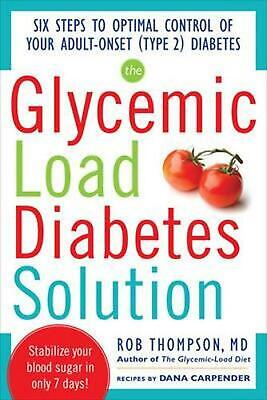 The Glycemic Load Diabetes Solution: Six Steps to Optimal Control of Your Adult-