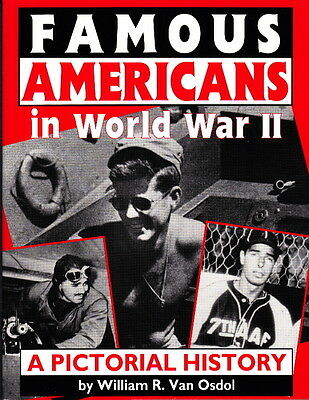 FAMOUS AMERICANS in WORLD WAR II, A PICTORIAL HISTORY - WW2 BOOK