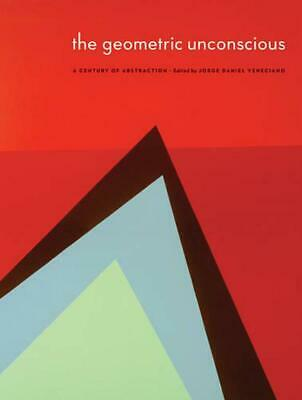 The Geometric Unconscious: A Century of Abstraction by Sheldon Museum of Art (En