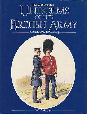 RICHARD SIMKINS UNIFORMS of the BRITISH ARMY, INFANTRY REGIMENTS REFERENCE BOOK