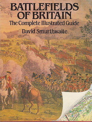 BATTLEFIELDS of BRITAIN, The COMPLETE ILLUSTRATED GUIDE - MILITARY HISTORY BOOK