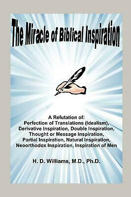 NEW The Miracle of Biblical Inspiration by M.D. Ph. D.H.D. Williams Paperback Bo