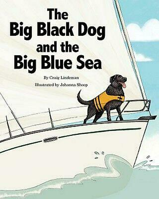 The Big Black Dog and the Big Blue Sea by Craig Lindeman (English) Paperback Boo
