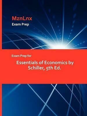 Exam Prep for Essentials of Economics by Schiller, 5th Ed. by Schiller (English)