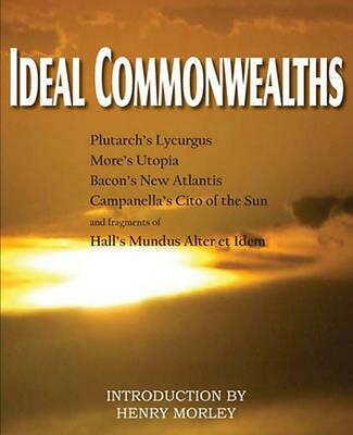 Ideal Commonwealths, Plutarch's Lycurgus, More's Utopia, Bacon's New Atlantis, C