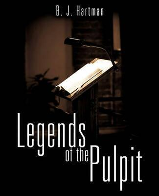 Legends of the Pulpit by B.J. Hartman Paperback Book (English)