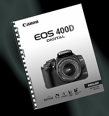 ~ PRINTED ~ Canon EOS 400D Digital Camera User Guide, Instruction Manual (A4)