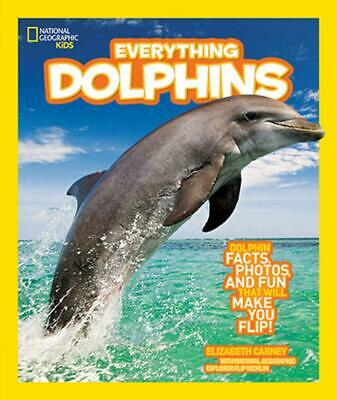National Geographic Kids Everything Dolphins by Elizabeth Carney (English) Libra