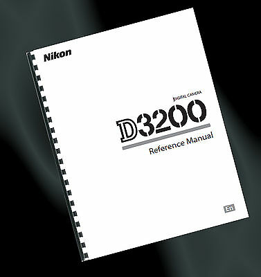 ~ PRINTED ~ Nikon D3200 Digital Camera User Guide, Instruction Manual (A4)