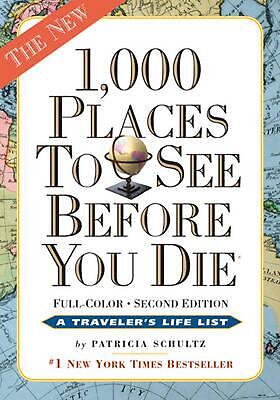 1,000 Places to See Before You Die: Revised Second Edition: Completely Revised a