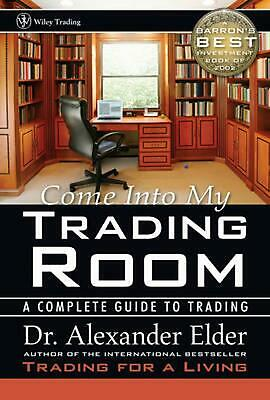 Come Into My Trading Room: A Complete Guide to Trading by Alexander Elder (Engli