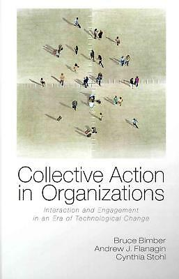 Collective Action in Organizations: Interaction and Engagement in an Era of Tech