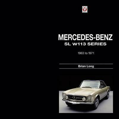 Mercedes-Benz SL W113 Series: 1963 to 1971: W113-series 1963-1971 by Brian Long