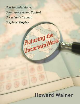 Picturing the Uncertain World: How to Understand, Communicate, and Control Uncer