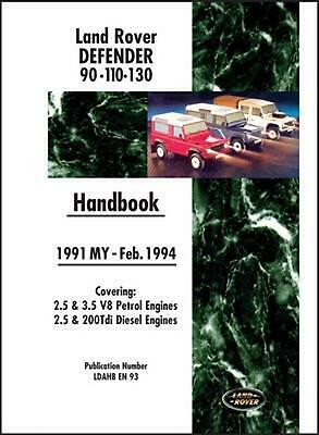 Land Rover Defender 90 110 130 Handbook 1991-Feb.1994 MY: Covers 2.5 and 3.5 V8